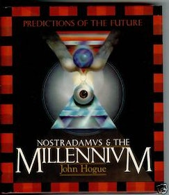 "Hogue, John, ""Nostradamus & the Millenium - Predictions of the Future"""
