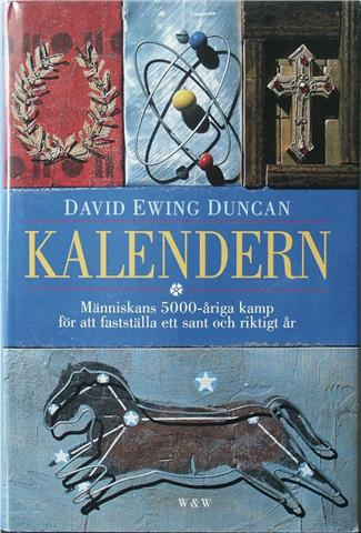 """Ewing Duncan, David, """"Kalendern - människans 5000-åriga kamp för att fastställa ett sant och riktigt år"""" INBUNDEN SLUTSÅLD"""
