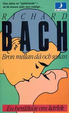"""Bach, Richard """"Bron mellan då och sedan"""" POCKET SLUTSÅLD"""