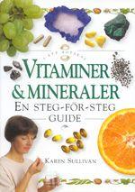 "Sullivan, Karen, ""Vitaminer & mineraler - en steg-för-steg guide"" INBUNDEN"