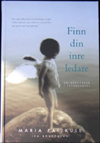 """Paijkull, Maria, """"Finn din inre ledare: en arbetsbok i psykosyntes"""" KARTONNAGE SLUTSÅLD"""