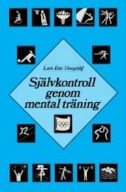 """Uneståhl, Lars-Erik """"Självkontroll genom mental träning"""" SLUTSÅLD"""