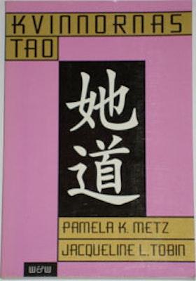 "Metz, Pamela K & Tobin, Jacqueline L ""Kvinnornas Tao"""