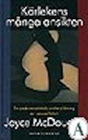 """McDougall, Joyce """"Kärlekens många ansikten - En psykoanalytisk undersökning av sexualiteten"""" KARTONNAGE SLUTSÅLD"""