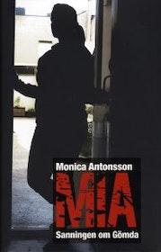 "Antonsson, Monica ""MIA - Sanningen om gömda"""
