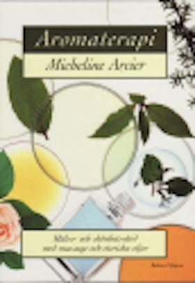 """Arcier, Micheline """"Aromaterapi : hälso- och skönhetsvård med massage och eteriska oljor"""" KARTONNAGE"""