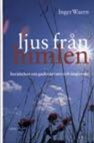 """Waern, Inger, """"Ljus från himlen: Berättelser om gudsnärvaro och änglavakt"""" ANTIKVARISK, KARTONNAGE"""