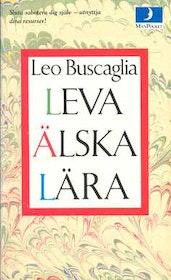 "Buscaglia, Leo, ""Leva, älska lära"" POCKET SLUTSÅLD"