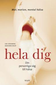 """Wilöf, Marianne & Söderberg, Leni """"Hela dig - Din personliga väg till hälsa"""""""