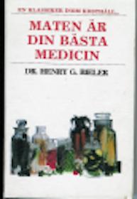 """Bieler, Henry G., Dr, """"Maten är din bästa medicin"""" SLUTSÅLD"""