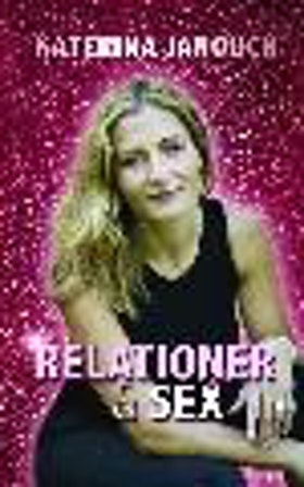 "Janouch, Katerina, ""Relationer & Sex"" ENDAST 1 EX!"