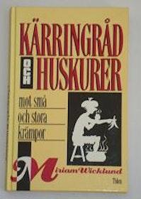 """Wicklund, Miriam, """"Kärringråd och huskurer mot små och stora krämpor"""" KARTONNAGE"""