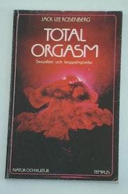 """Rosenberg, Jack Lee, """"Total orgasm - sexualitet och kroppsfrigörelse"""" HÄFTAD SLUTSÅLD"""