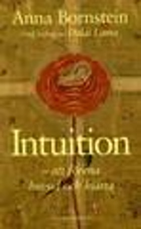 """Bornstein, Anna, """"Intuition - att förena huvud och hjärta"""" POCKET SLUTSÅLD"""