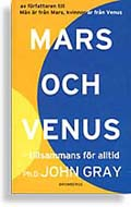 """Gray, John """"Mars och Venus - tillsammans för alltid"""" KARTONNAGE"""