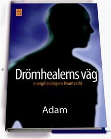 """Adam, """"Drömhealerns väg - energihealingens kvantvärld"""" INBUNDEN"""