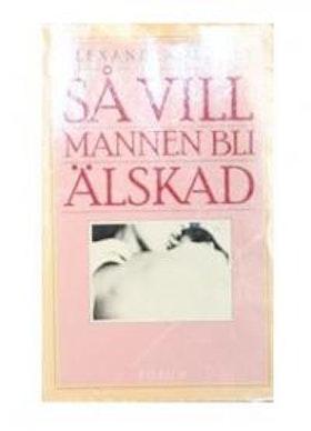 """Penney, Alexandra, """"Så vill mannen bli älskad"""" KARTONNAGE SLUTSÅLD"""