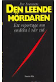 "Svensson, Per, ""Den leende mördaren - ett reportage om ondska i vår tid"" INBUNDEN SLUTSÅLD"