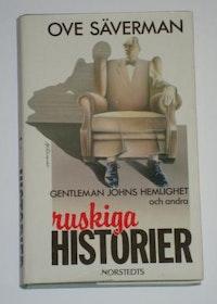 """Säverman, Ove, """"Gentleman Jones hemlighet och andra RUSKIGA HISTORIER"""""""