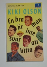 """Olson, Kiki, """"En bra man är inte svår att hitta - så fångar du en karl"""" POCKET ENDAST 1 EX!"""