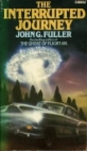 """Fuller, John G., """"The Interrupted Journey"""" SLUTSÅLD"""