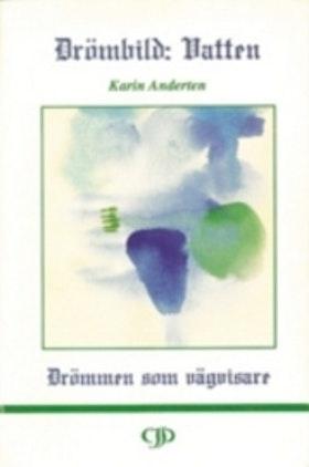 """Anderten, Karin, """"Drömbild: Vatten"""" HÄFTAD SLUTSÅLD"""