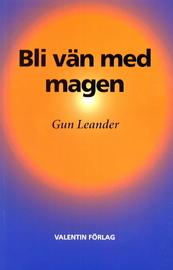 """Leander, Gun, """"Bli vän med magen"""" HÄFTAD"""