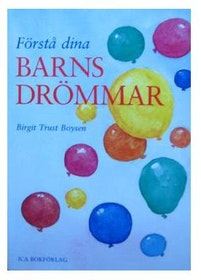 """Trust Boysen, Birgit, """"Förstå dina barns drömmar"""" HÄFTAD"""