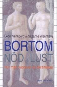 """Wennberg Bodil och Suzanne Wennberg, """"Bortom nöd och lust - hur man överlever en skilsmässa"""""""