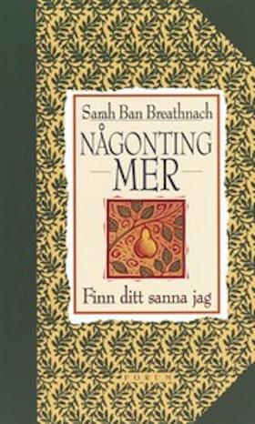 """Ban Breathnach, Sarah, """"Någonting mer - finn ditt sanna jag"""" INBUNDEN"""