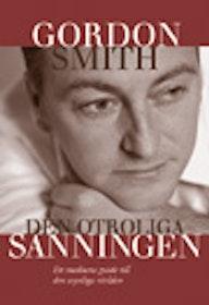 """Smith, Gordon, """"Den otroliga sanningen"""" INBUNDEN ANTIKVARISK"""