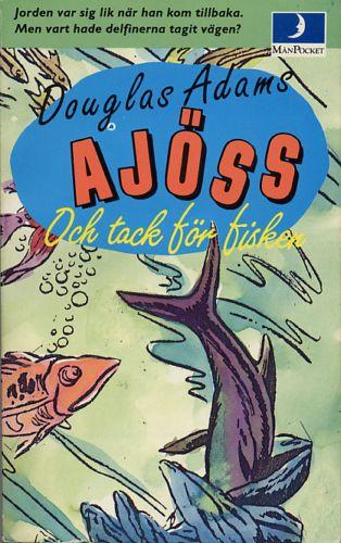 """Adams, Douglas, """"Ajöss och tack för fisken"""" POCKET"""
