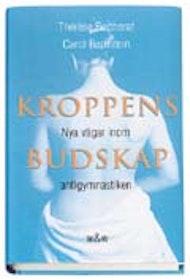 """Bertherat, Thérese, """"Kroppens budskap - nya vägar inom antigymnastiken"""" INBUNDEN SLUTSÅLD"""