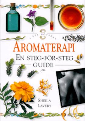 """Lavery, Sheila """"Aromaterapi - en steg-för-steg guide"""" INBUNDEN SLUTSÅLD"""