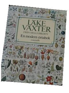 """Thomson, William A R, """"Läkeväxter från hela världen - en modern örtabok"""" INBUNDEN"""