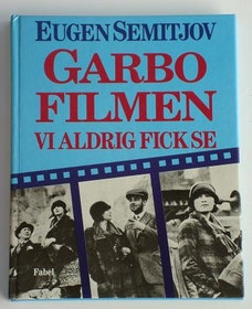 "Semitjov, Eugen, ""Garbofilmen vi aldrig fick se"" KARTONNAGE SLUTSÅLD"