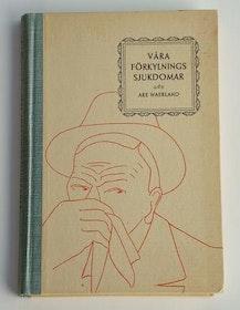 """Waerland, Are """"Våra förkylningssjukdomar - Deras orsaker, botande och utrotande"""""""