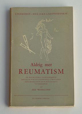 """Waerland, Are, """"Aldrig mer reumatism"""" SLUTSÅLD"""