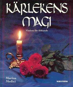 """Medici, Marina """"Kärlekens magi - visdom för älskande"""" INBUNDEN"""