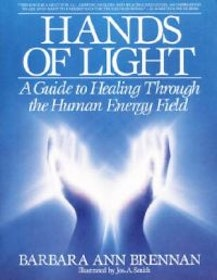 "Brennan, Barbara Ann ""Hands of Light: A Guide to Healing Through the Human Energy Field"" HÄFTAD SLUTSÅLD"