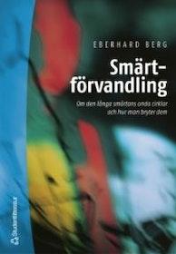 """Berg, Eberhard """"Smärtförvandling - den långa smärtans onda cirklar och hur man bryter dem"""" SLUTSÅLD"""