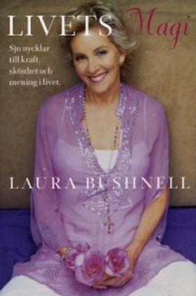 """Bushnell, Laura """"Livets magi - Sju nycklar till kraft, skönhet och mening i livet"""" INBUNDEN"""