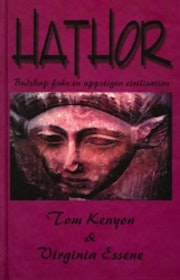 "Kenyon, Tom & Essene, Virginia ""Hathor : budskap från en uppstigen civilisation"" KARTONNAGE"