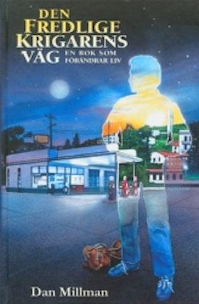 """Millman, Dan """"Den fredlige krigarens väg - en bok som förändrar liv"""" KARTONNAGE SLUTSÅLD"""