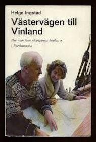 """Ingstad, Helge, """"Västervägen till Vinland"""" INBUNDEN SLUTSÅLD"""