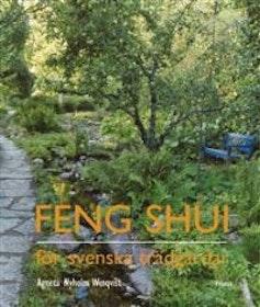 """Nyholm Winqvist, Agneta """"Feng Shui för svenska trädgårdar"""" INBUNDEN"""