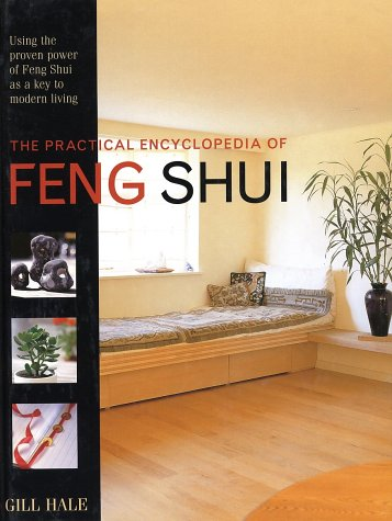 "Hale, Gill ""The Practical Encyclopedia of Feng Shui  """