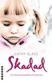 """Glass, Cathy, """"Skadad - den sanna berättelsen om ett bortglömt barn"""" POCKET SLUTSÅLD"""