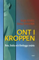 """Nisell, Ralph & Stefan Einhorn, """"Ont i kroppen - Bota, lindra och förebygga smärta"""" INBUNDEN"""