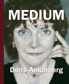 """Ankarberg, Doris, """"Medium - att se bortom"""""""